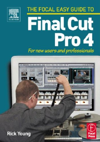Easy Guide to Final Cut Pro 4: For New Users and Professionals