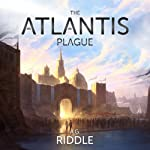 The Atlantis Plague: The Origin Mystery, Book 2 (       UNABRIDGED) by A. G. Riddle Narrated by Stephen Bel Davies