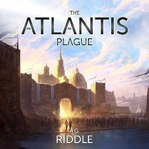 The Atlantis Plague: The Origin Mystery, Book 2 | [A. G. Riddle]