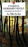 echange, troc Catherine Hermary-Vieille - Les Dames de Brières, tome 3 : La Fille du feu