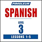 Spanish Level 3 Lessons 1-5: Learn to Speak and Understand Spanish with Pimsleur Language Programs Hörbuch von  Pimsleur Gesprochen von:  Pimsleur