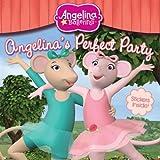 Katharine Holabird Angelina's Perfect Party (Angelina Ballerina (8x8))