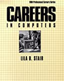 Careers in Computers (0844244821) by Stair, Lila B.