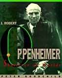 J. Robert Oppenheimer: Shatterer of Worlds (0880640219) by Peter Goodchild