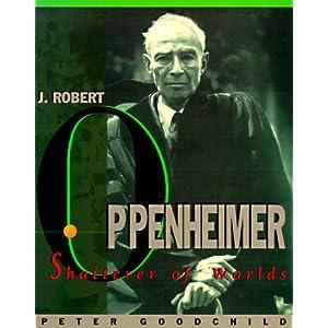 J.Robert Oppenheimer - Peter Goodchild