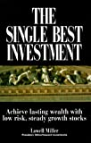 The Single Best Investment: Achieve Lasting Wealth With Low-Risk, Steady Growth Stocks