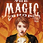 The Magic Shop | Justin Swapp