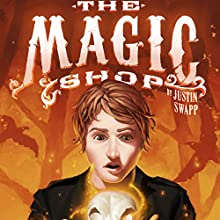The Magic Shop | Livre audio Auteur(s) : Justin Swapp Narrateur(s) : Steve Barnes