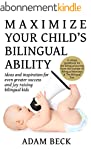 Maximize Your Child's Bilingual Abili...