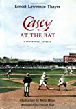 Casey at the Bat: A Centennial Edition (087923878X) by Ernest Lawrence Thayer