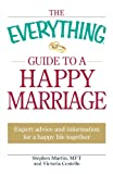 The Everything Guide to a Happy Marriage: Expert advice and information for a happy life together (Everything (Self-Help)) (1605501344) by Martin, Stephen