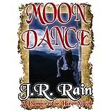 Moon Dance (Vampire for Hire Book 1) ~ J.R. Rain