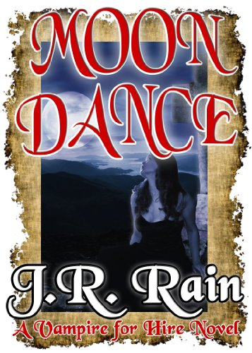 Moon Dance (Vampire for Hire #1) by J.R. Rain