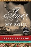 Ines del Alma Mia / Ines of My Soul (0061161578) by Allende, Isabel