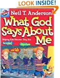What God Says about Me: Helping Kids Discover That They Are Accepted Safe and Important in Jesus Christ