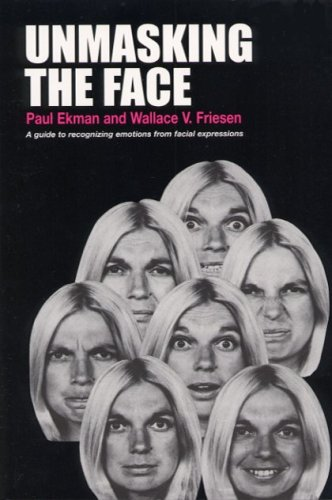 Unmasking the face; a guide to recognizing emotions from facial clues