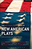 img - for The Methuen Drama Book of New American Plays: Stunning; The Road Weeps, the Well Runs Dry; Pullman, WA; Hurt Village; Dying City; The Big Meal (Play Anthologies) book / textbook / text book