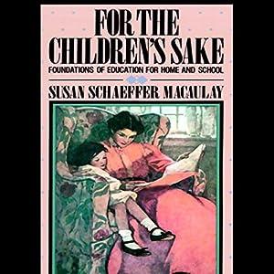 For the Children's Sake Audiobook