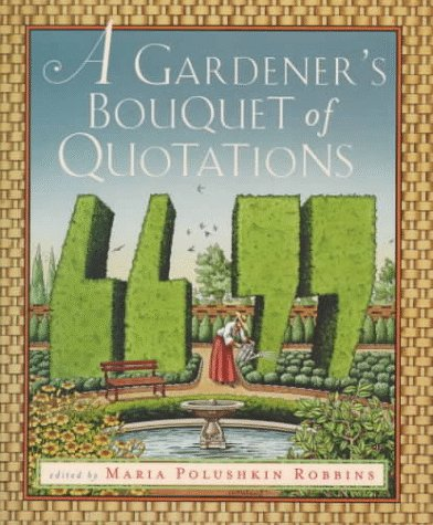 A Gardener's Bouquet of Quotations