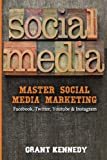 Social Media: Master Social Media Marketing - Facebook, Twitter, YouTube & Instagram (Social Media, Facebok, Twitter, YouTube, Instagram)