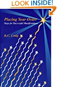 Placing Your Order: (Steps for Creating Successful Manifestations)