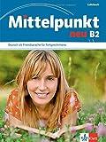 Mittelpunkt Neu: Lehrbuch B2 (German Edition)