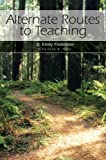 img - for Alternate Routes to Teaching by C. Emily Feistritzer (2007-04-07) book / textbook / text book