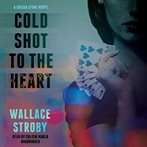 Cold Shot to the Heart: A Crissa Stone Novel, Book 1 | [Wallace Stroby]
