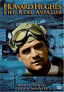 Howard Hughes - The Real Aviator