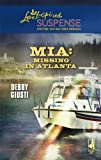 MIA: Missing in Atlanta (Steeple Hill Love Inspired Suspense #94)
