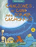 Canciones de Cuna Para Dormir Cachorros with CD (Audio) (Spanish Edition)