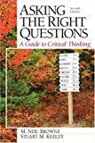 Asking the Right Questions: A Guide to Critical Thinking, Seventh Edition (0131829939) by M. Neil Browne