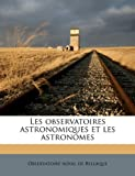 echange, troc Observatoire Royal De Belgique - Les Observatoires Astronomiques Et Les Astronomes