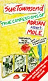 img - for 'TRUE CONFESSIONS OF ADRIAN ALBERT MOLE, MARGARET HILDA ROBERTS AND SUSAN LILIAN TOWNSEND' book / textbook / text book