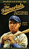 img - for The Immortals: Book 2 of 4: Deadball Era and Golden Age (The Immortals: An Art Collection of Baseball's Best) book / textbook / text book