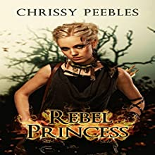 Rebel Princess: Hope Saga, Book 2 (       UNABRIDGED) by Chrissy Peebles Narrated by Elizabeth Meadows