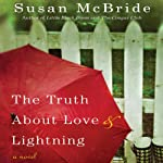 The Truth About Love and Lightning | Susan McBride
