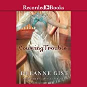 Courting Trouble | [Deeanne Gist]