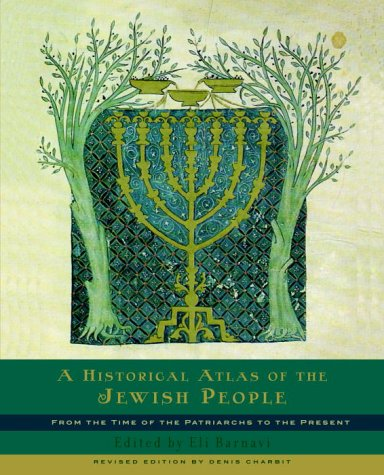 A Historical Atlas of the Jewish People: From the Time of...