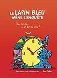 echange, troc Coolus - Lapin Bleu Mene l'Enquete Tome 3. Etre Chretien un Art de Vivre ?