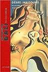 Salvador Dali : D�sirs inassouvis : Du purisme au surr�alisme, 1925-1935 par Guillemin