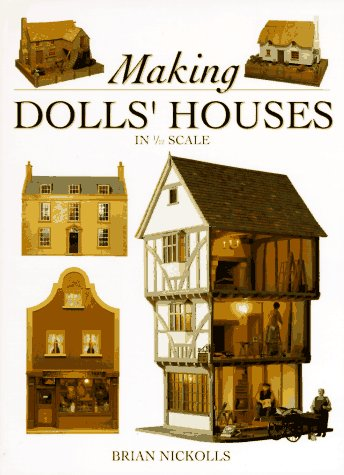 Making Dolls' Houses in 1/12 Scale, Brian Nickolls