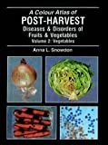 img - for A Color Atlas Of Post Harvest Diseases And Disorders Of Fruits And Vegetables book / textbook / text book