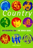 The Rough Guide to Country: 100 Essential CDs (Rough Guide 100 Esntl CD Guide)