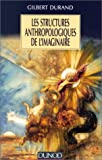 img - for Les structures anthropologiques de l'imaginaire (French Edition) book / textbook / text book