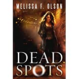 Dead Spots (A Scarlett Bernard Novel Book 1) ~ Melissa F. Olson