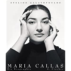 Maria Callas: Die Biographie
