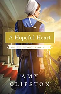 (FREE on 2/9) A Hopeful Heart by Amy Clipston - http://eBooksHabit.com