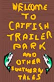 Catfish Trailer Park: And Other Southern Tales (1484002806) by Harrison, Roger
