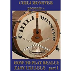 CHILI MONSTER presents:- How To Play Really Easy Ukulele part 1